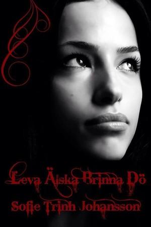 Leva Älska Brinna Dö